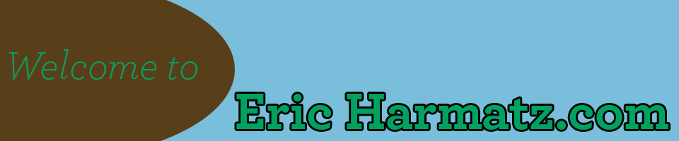 Welcome to Eric Harmatz.com